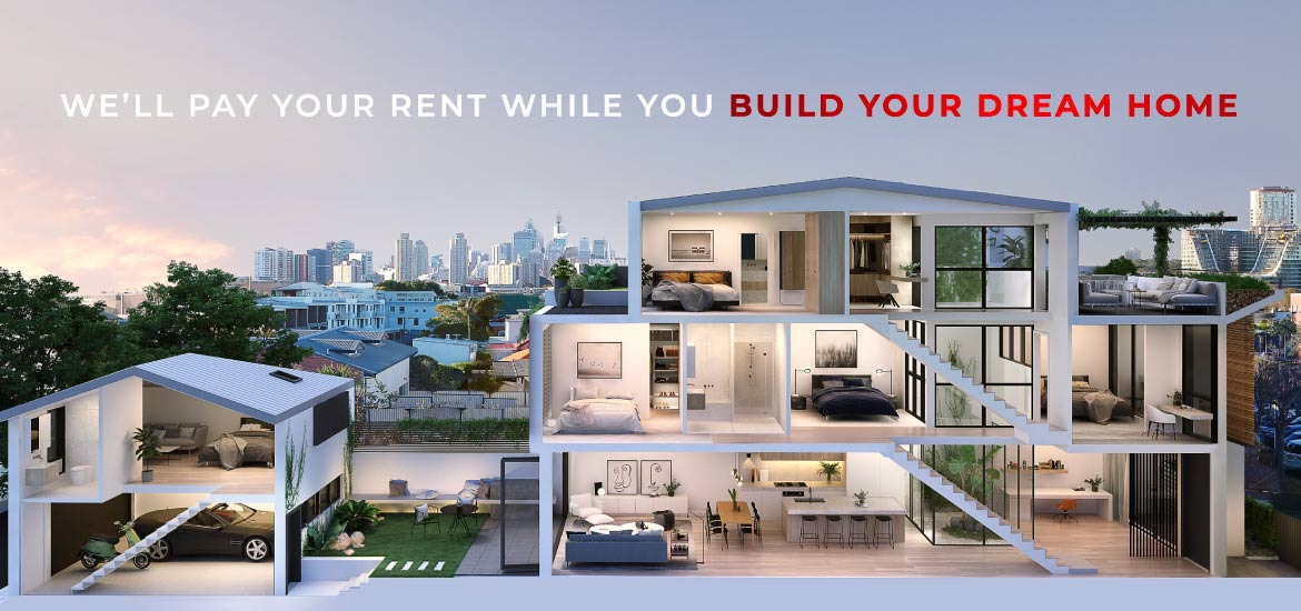 We'll pay your rent while you build your dream home * T&C APPLY